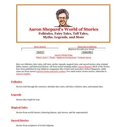 *Folktales, Fairy Tales, Tall Tales* AARON SHEPARD'S WORLD OF STORIES *Folk Tales, Myths, Legends, More*