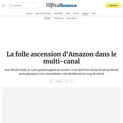 La folle ascension d'Amazon dans le multi-canal