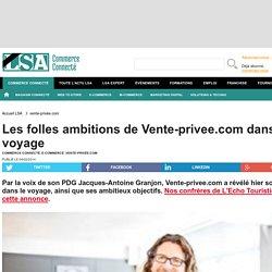 Les folles ambitions de Vente-privee.com dans...