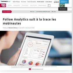 Follow Analytics suit à la trace les mobinautes