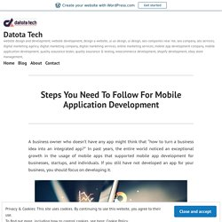 Steps You Need To Follow For Mobile Application Development – Datota Tech