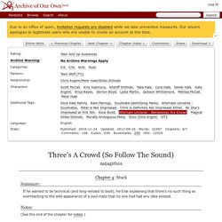 Three's A Crowd (So Follow The Sound) - Chapter 4 - naijagirl101