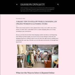3 Smart Tips to Follow While Choosing an Online Women's Clothing Store