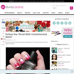 Follow the Trend With Colorblocked Nails! - DivineCaroline