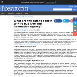What are the Tips to Follow to Hire B2B Demand Generation Agency?