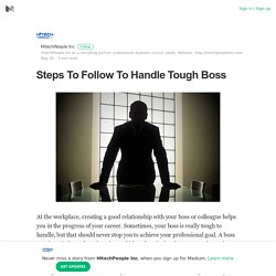 Steps To Follow To Handle Tough Boss