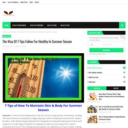 The Way Of 7 Tips Follow For Healthy In Summer Season