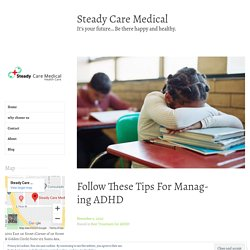 Follow These Tips For Managing ADHD – Steady Care Medical