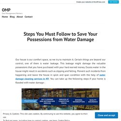 Steps You Must Follow to Save Your Possessions from Water Damage