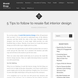 5 Tips to follow to resale flat interior design