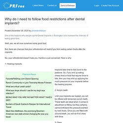 Why do I need to follow food restrictions after dental implants?