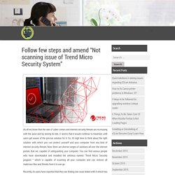 """Follow few steps and amend """"Not scanning issue of Trend Micro Security System"""""""