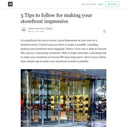 5 Tips to follow for making your storefront impressive