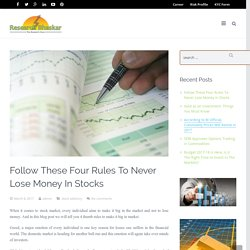 Tips You Must Use To Never Lose Money In Stocks