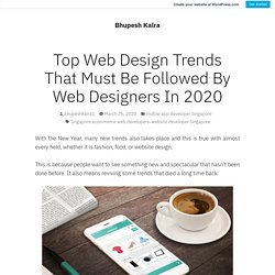 Top Web Design Trends That Must Be Followed By Web Designers In 2021