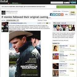 If movies followed their original casting... list