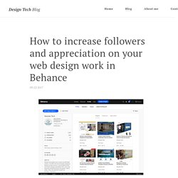 How to increase followers and appreciation on your web design work in Behance