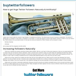 How to get Huge Twitter Followers Naturally & Artificially?