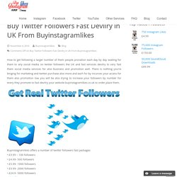Buy Twitter Followers Fast Devilry in UK From Buyinstagramlikes