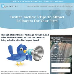 Twitter Tactics: 6 Tips To Attract Followers For Your Firm