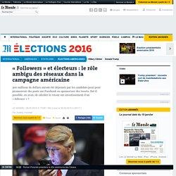 «Followers» et électeurs: le rôle ambigu des réseaux dans la campagne américaine
