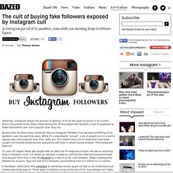 The cult of buying fake followers exposed by Instagram cull
