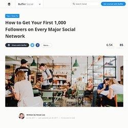 How to Get Your First 1,000 Followers on Twitter, Facebook