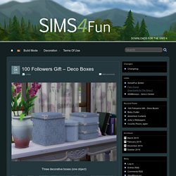 100 Followers Gift – Deco Boxes » Sims4Fun