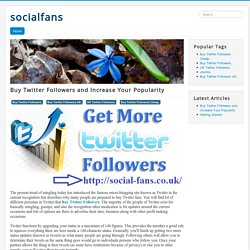 Buy Twitter Followers and Increase Your Popularity