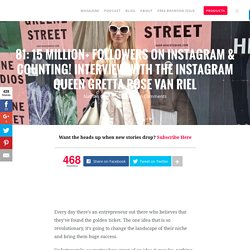 81: 15 Million+ Followers on Instagram & Counting! Interview with The Instagram Queen Gretta Rose van Riel - Foundr