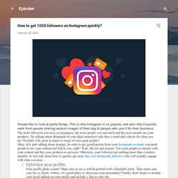 How to get 1000 followers on Instagram quickly?