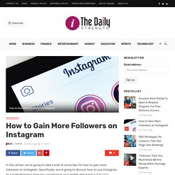 How to Gain More Followers on Instagram - The Daily Strength