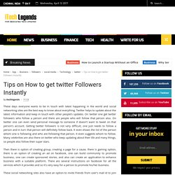 Tips on How to get twitter Followers Instantly - ItechLegends - Tech News - Itechlegends.com