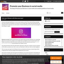 Gain more followers with these easy ways! - Promote your Business in social media