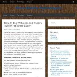 How to Buy Valuable and Quality Twitter Followers Easily – Micro Bubble Technologies