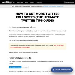 How to Get More Twitter Followers (The Ultimate Twitter Tips Guide) - Social Triggers