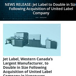 Jet Label to Double in Size Following Acquisition of United Label Company