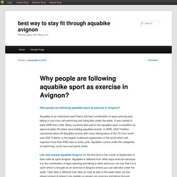 Why people are following aquabike sport as exercise in Avignon?