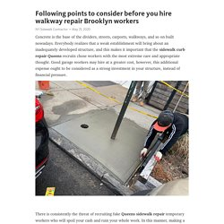 Following points to consider before you hire walkway repair Brooklyn workers