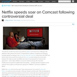 Netflix speeds soar on Comcast following controversial deal