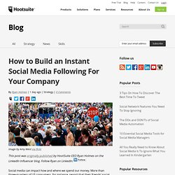 How to Build an Instant Social Media Following For Your Company