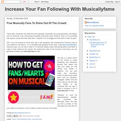 Increase Your Fan Following With Musicallyfame: Free Musically Fans To Shine Out Of The Crowd!