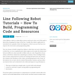 Line Following Robot Tutorials - How To Build, Programming Code and Resources
