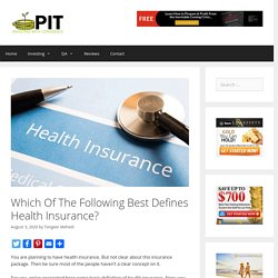 Which Of The Following Best Defines Health Insurance? - ProInvestorTips