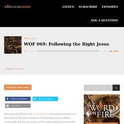 WOF 069: Following the Right Jesus