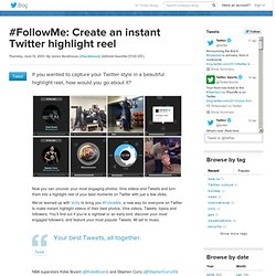 #FollowMe: Create an instant Twitter highlight reel