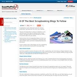 8 Of The Best Scrapbooking Blogs To FollowScanMyPhotos.com Blog
