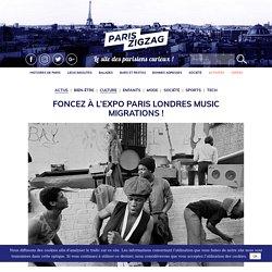 Foncez à l'expo Paris Londres Music Migrations !