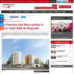 La Foncière des Murs achète le futur hôtel B&B de Bagnolet
