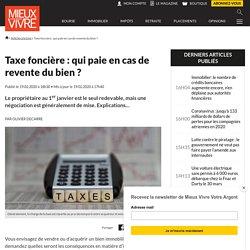 Taxe foncière : qui paie en cas de revente du bien ? - Mieux Vivre Votre Argent